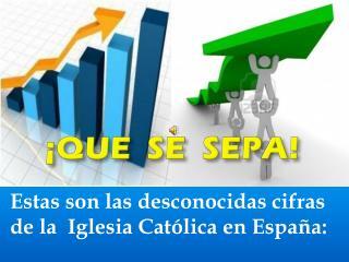 Estas son las desconocidas cifras de la  Iglesia Católica en España: