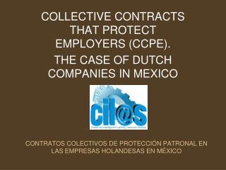 CONTRATOS COLECTIVOS DE PROTECCIÓN PATRONAL EN LAS EMPRESAS HOLANDESAS EN MÉXICO