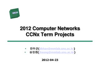 2012 Computer Networks CCNx  Term Projects
