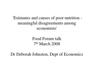 'Estimates and causes of poor nutrition - meaningful disagreements among economists'