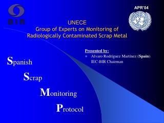 UNECE  Group of Experts on Monitoring of Radiologically Contaminated Scrap Metal