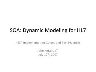 SOA: Dynamic Modeling for HL7