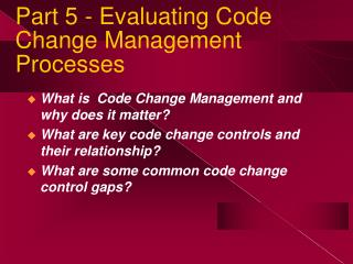 Part 5 - Evaluating Code Change Management Processes