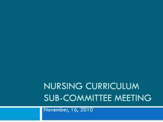 Nursing Curriculum Sub-Committee Meeting