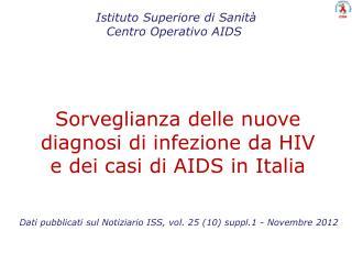 Sorveglianza delle nuove diagnosi di infezione da HIV e dei casi di AIDS in Italia