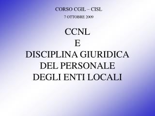 CCNL E DISCIPLINA GIURIDICA DEL PERSONALE DEGLI ENTI LOCALI
