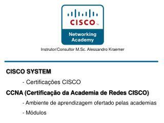 CISCO SYSTEM - Certificações CISCO CCNA (Certificação da Academia de Redes CISCO)