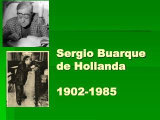 Sergio Buarque de Hollanda 1902-1985