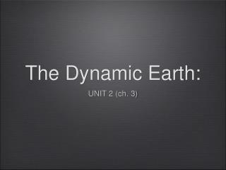 The Dynamic Earth: