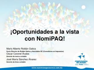 ¡Oportunidades a la vista con NomiPAQ!