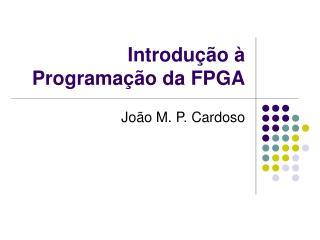 Introdução à Programação da FPGA
