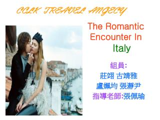 The Romantic Encounter In Italy