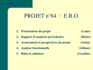 PROJET n�64  :  E.R.O