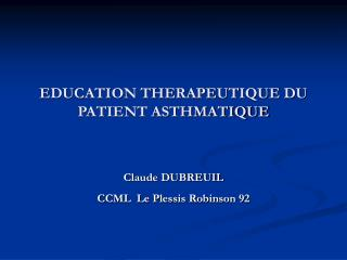 EDUCATION THERAPEUTIQUE DU PATIENT ASTHMATIQUE