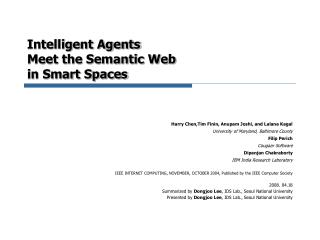 Intelligent Agents Meet the Semantic Web in Smart Spaces