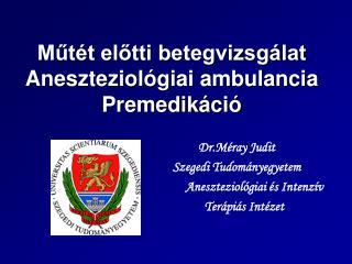 Mut t elotti betegvizsg lat  Aneszteziol giai ambulancia Premedik ci