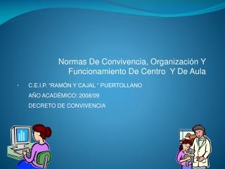 Normas De Convivencia, Organización Y Funcionamiento De Centro  Y De Aula .