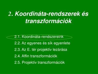 2 . Koordináta-rendszerek és transzformációk