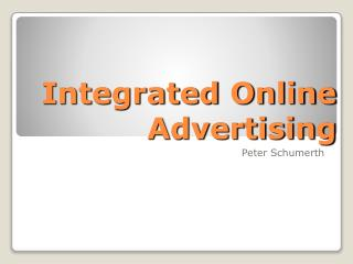 Integrated Online Advertising
