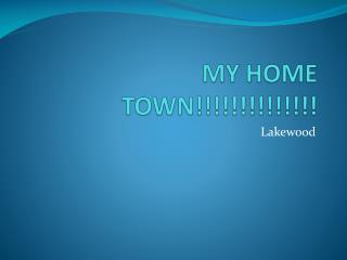 MY HOME TOWN!!!!!!!!!!!!!!
