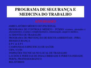 PROGRAMA DE SEGURANÇA E MEDICINA DO TRABALHO