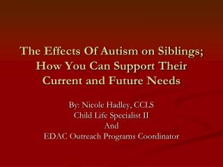 The Effects Of Autism on Siblings; How You Can Support Their Current and Future Needs