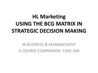 HL Marketing  USING THE BCG MATRIX IN STRATEGIC DECISION MAKING