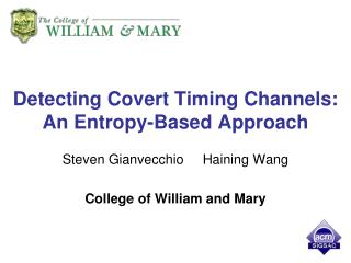 Detecting Covert Timing Channels: An Entropy-Based Approach