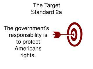 The Target Standard 2a