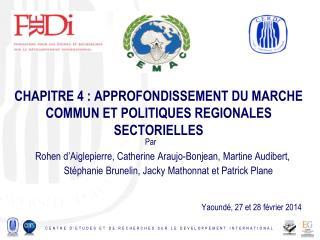 CHAPITRE 4: APPROFONDISSEMENT DU MARCHE COMMUN ET POLITIQUES REGIONALES SECTORIELLES