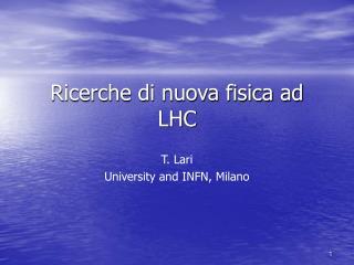 Ricerche di nuova fisica ad LHC