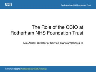 The Role of the CCIO at Rotherham NHS Foundation Trust