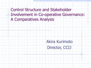 Control Structure and Stakeholder Involvement in Co-operative Governance: A Comparatives Analysis