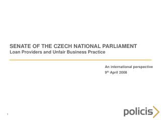 SENATE OF THE CZECH NATIONAL PARLIAMENT Loan Providers and Unfair Business Practice