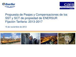 Propuesta de Peajes y Compensaciones de los SST y SCT de propiedad de ENERSUR