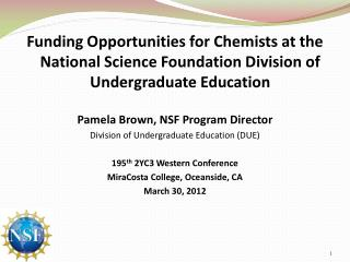 NSF DUE Mission � Promote excellence in undergraduate STEM education for all students