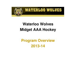 Waterloo Wolves Midget AAA Hockey Program Overview 2013-14