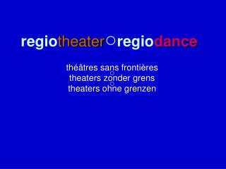 regio theater ○ regio dance