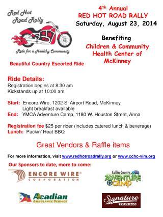 Ride Details: Registration begins at 8:30 am Kickstands up at 10:00 am