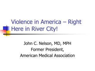 Violence in America – Right Here in River City!
