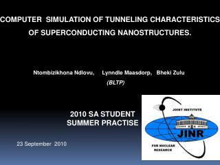 COMPUTER  SIMULATION OF TUNNELING CHARACTERISTICS OF SUPERCONDUCTING NANOSTRUCTURES.