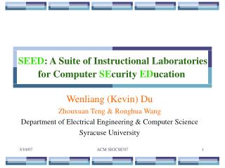 SEED : A Suite of Instructional Laboratories for Computer  SE curity  ED ucation