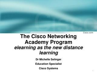 The Cisco Networking Academy Program elearning as the new distance learning