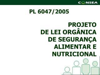 PROJETO DE LEI ORGÂNICA  DE SEGURANÇA ALIMENTAR E NUTRICIONAL