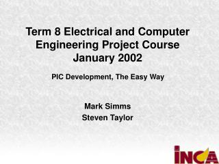 Term 8 Electrical and Computer Engineering Project Course January 2002