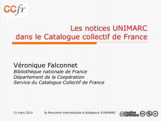 Les notices UNIMARC  dans le Catalogue collectif de France
