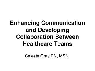 Enhancing Communication and Developing Collaboration Between Healthcare Teams