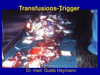 Transfusions-Trigger