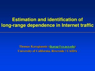 Estimation and identification of  long-range dependence in Internet traffic