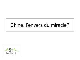 Chine, l�envers du miracle?